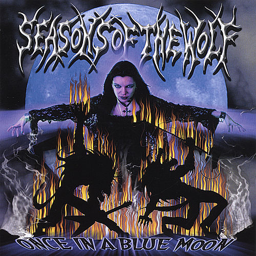 Play & Download Once in a Blue Moon by Seasons Of The Wolf | Napster