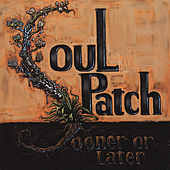 Sooner or Later by Soul Patch