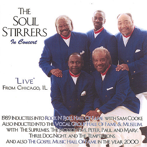 Play & Download The Soul Stirrers in Concert/Live From Chicago, Il by The Soul Stirrers | Napster