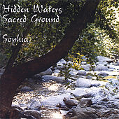 Play & Download Hidden Waters/Sacred Ground by Sophia | Napster