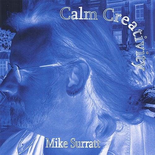 Calm Creativity by Mike Surratt