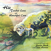 Play & Download His Tender Love and Watchful Care by Susan Mack and Ellen Hanna | Napster