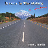 Dreams in the Making (Life Coaching Edition) by Scott Johnson