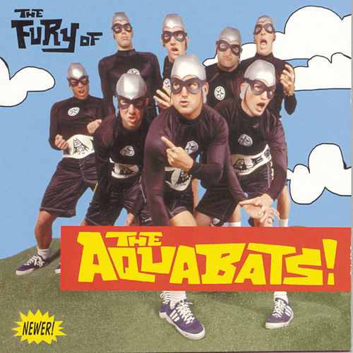 The Fury Of The Aquabats by The Aquabats