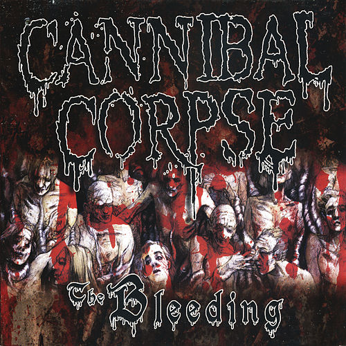 Play & Download The Bleeding - Reissue by Cannibal Corpse | Napster