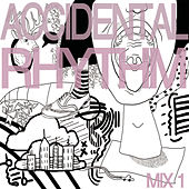 Play & Download Accidental Rhythm Mix 1 by Various Artists | Napster