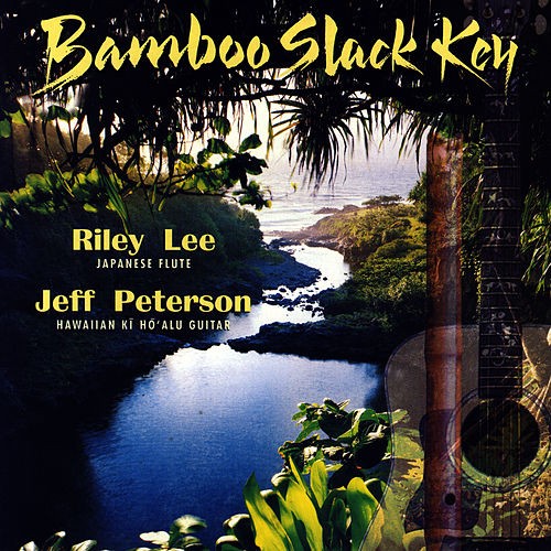 Bamboo Slack Key by Riley Lee