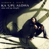 Ka`upu Aloha-Alone With My Thoughts by Aaron J. Sala
