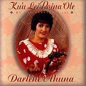 Play & Download Ku'u Lei Poina 'Ole by Darlene Ahuna | Napster
