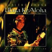 Play & Download Ulana Ke Aloha by Darlene Ahuna | Napster
