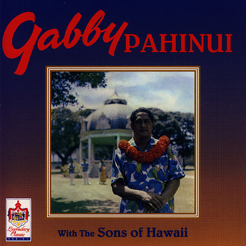 Play & Download Gabby Pahinui With The Sons Of Hawaii by Gabby Pahinui | Napster