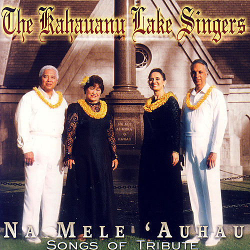 Play & Download Na Mele Auhau by The Kahauanu Lake Singers | Napster