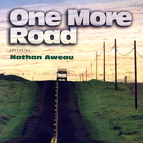 One More Road by Nathan Aweau