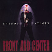 Play & Download Front and Center by Shenole Latimer | Napster