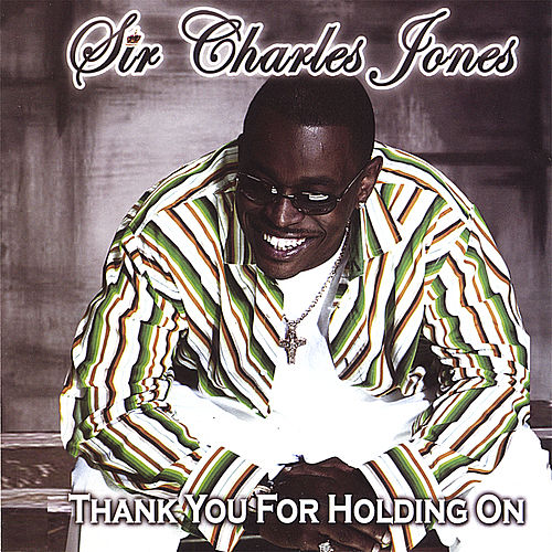 Thank You for Holding On by Sir Charles Jones