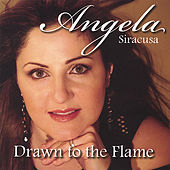 Play & Download Drawn to the Flame by Angela Siracusa | Napster
