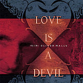 Love Is a Devil by Sir Oliver Mally