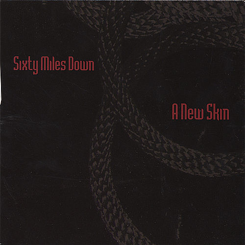 Play & Download A New Skin by Sixty Miles Down | Napster