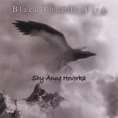 Play & Download Black Thunderbird by Shy-Anne Hovorka | Napster