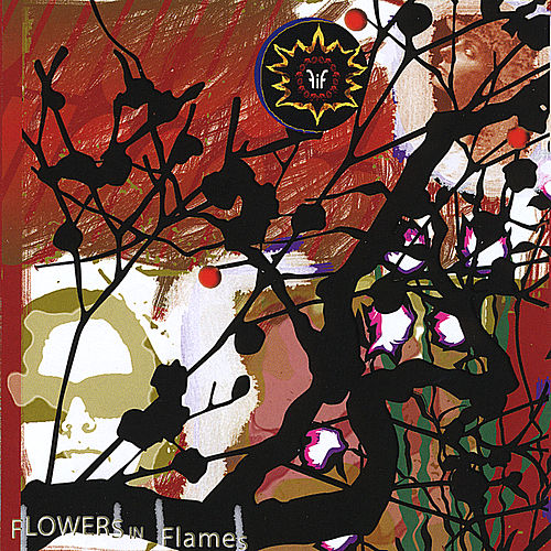 Play & Download Flowers in Flames by Flowers in Flames | Napster