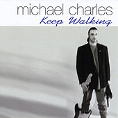 Keep Walking by Michael Charles