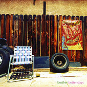 Better Days by Brother