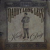 King for a Day by Daddylonglegs