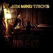 A History Of Violence by Jedi Mind Tricks