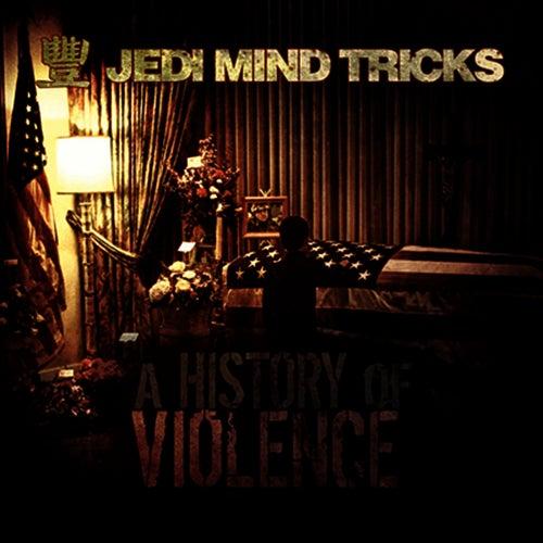 Play & Download A History Of Violence by Jedi Mind Tricks | Napster
