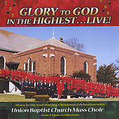 Play & Download Glory to God in the Highest - Live by Lisa Nelson and Union Baptist Church Mass Choir | Napster