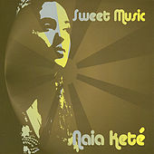 Sweet Music by Naia Kete