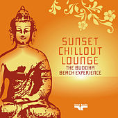 Play & Download Sunset Chillout Lounge (The Buddha Beach Experience) by Various Artists | Napster