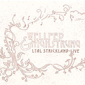 Wellfed & Highstrung by Lyal Strickland
