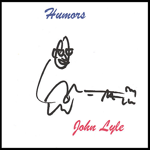 Play & Download Humors by John Lyle | Napster