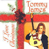 I Love Christmas by Tommy James