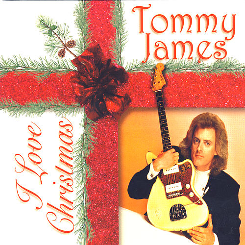 Play & Download I Love Christmas by Tommy James | Napster