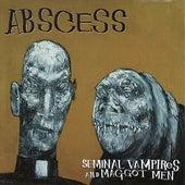 Play & Download Seminal Vampires and Maggot Men by Abscess | Napster