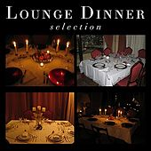 Lounge Dinner Selection by Various Artists