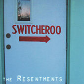 Play & Download Switcheroo by The Resentments | Napster