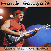 Play & Download Resident Alien - Live Bootlegs by Frank Gambale | Napster