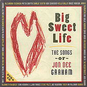 Play & Download Big Sweet Life - The Songs Of Jon Dee Graham by Various Artists | Napster