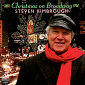 Play & Download Christmas on Broadway: Holiday Songs from the Shows by Steven Kimbrough | Napster