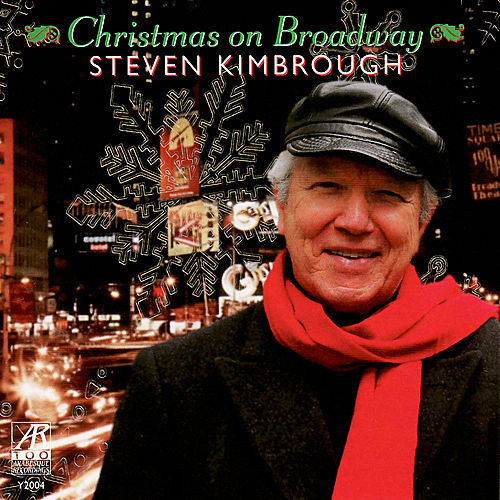 Christmas on Broadway: Holiday Songs from the Shows by Steven Kimbrough