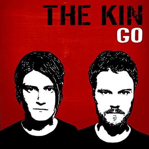 Play & Download Go (aka Go Your Way) by The Kin | Napster