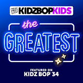 Play & Download The Greatest by KIDZ BOP Kids | Napster