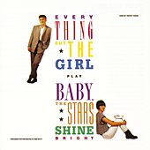 Play & Download Baby The Stars Shine Bright by Everything But the Girl | Napster