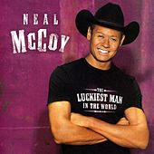 Play & Download The Luckiest Man In The World by Neal McCoy | Napster