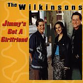 Play & Download Jimmy's Got A Girlfriend by The Wilkinsons | Napster