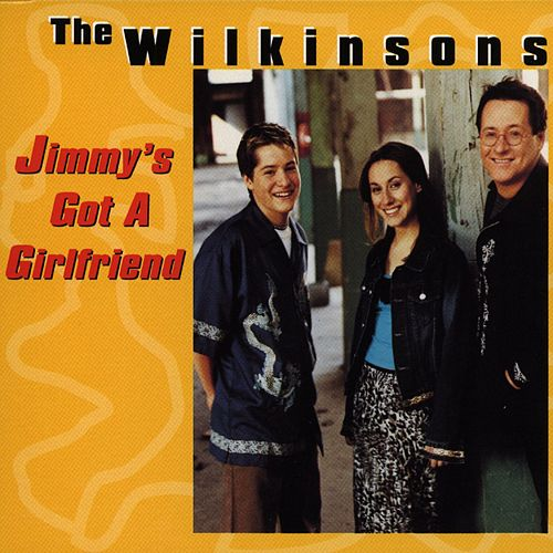 Jimmy's Got A Girlfriend by The Wilkinsons