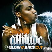 Blow Ya Back Out by Attitude